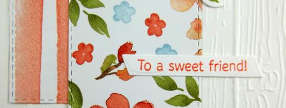 To a Sweet Friend Handmade Card